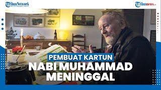 Kartunis Pembuat Kartun Nabi Muhammad Meninggal, Seniman Denmark Itu Meninggal saat Tidur