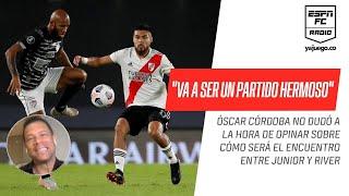 """Óscar #Córdoba, ENTUSIASMADO con el #Junior vs. #River: """"Va a ser un partido hermoso"""""""