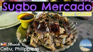SUGBO MERCADO FOOD TOUR | Cebu Philippines Travel Guide