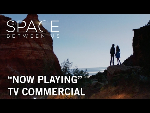 The Space Between Us (TV Spot 'Now Playing')