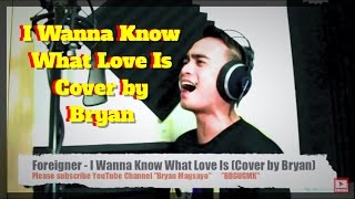 Foreigner - I Want To Know What Love Is cover by Bryan Magsayo