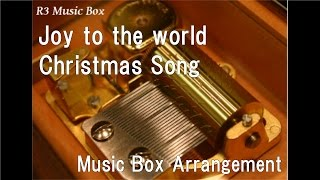 Joy to the world/Christmas Song [Music Box]