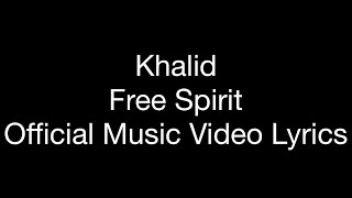 Khalid - Free Spirit (Official Music Video Lyrics)