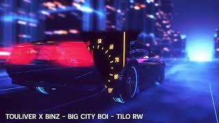 "TOULIVER x BINZ - ""BIGCITYBOI REMIX"" - TiLo REWORK"