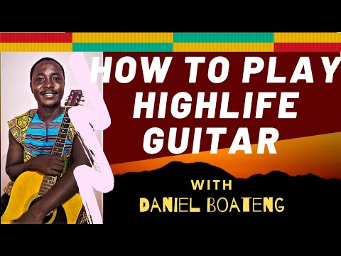 HOW TO PLAY HIGHLIFE GUITAR BEGINNERS LESSON 2