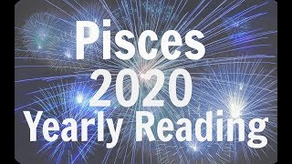 PISCES YEARLY FORECAST ** 2020 ** YOUR TIME IS COMING! BEST YEAR EVER!