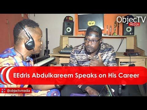 Exclusiveeedris Abdulkareem Talks His Career The Fight 50 Cents Download Video