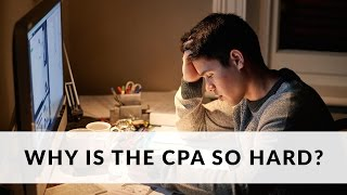 Why Are the CPA Exams So Hard?