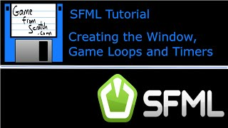 SFML Tutorial Series -- Creating A Window, Game Loop And Timers