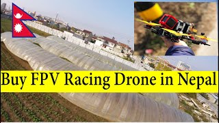 Nepal FPV Racing Drone-Back in the air after 11 months - Drones in Nepal.2030/11/30