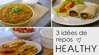 3 Idées de repas HEALTHY