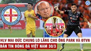 VN Sports 30/3   Nóng: CLB hàng đầu Úc mua Xuân Mạnh, CLB Thái đưa lý do Văn Lâm mất suất bắt chính