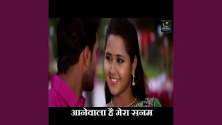 Aanewala Hai Mera Sanaam - Download this Video in MP3, M4A, WEBM, MP4, 3GP