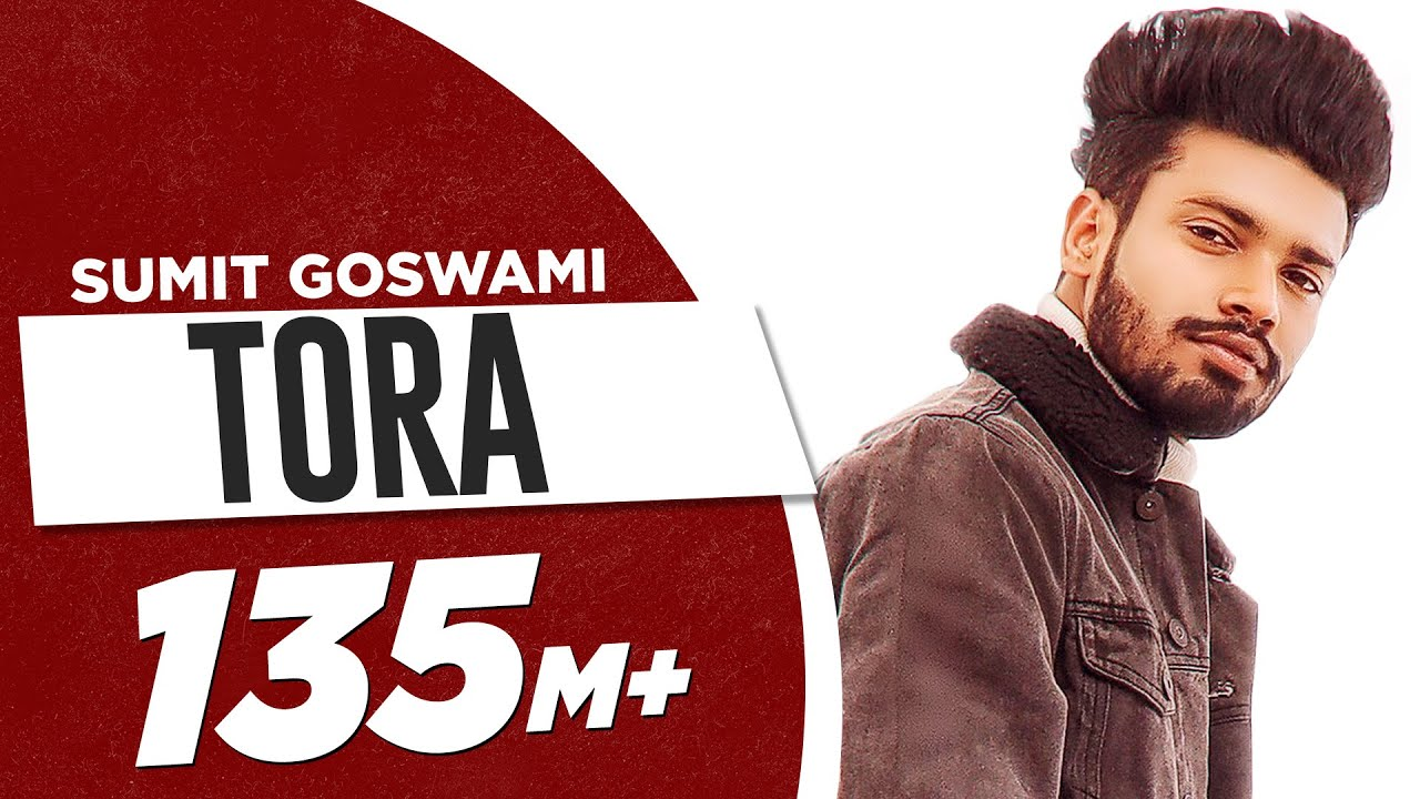 SUMIT GOSWAMI - TORA  Full Song Lyrics 2020 | Download Full Song in Mp3 - Direct Download