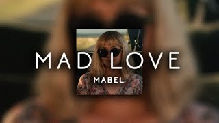 Mabel   Mad Love ( S L O W E D )