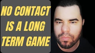 NO CONTACT RULE LONG TERM STRATEGY