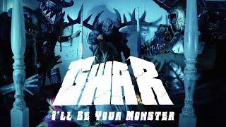 "GWAR ""I'll Be Your Monster"" (OFFICIAL VIDEO)"