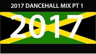 2017 DANCEHALL MIX PT 1 (Vybz Alkaline Busy Mavado Konshens Charly Masicka)