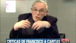El PAPA FRANCISCO SE ENOJÓ CON CARITAS en 2009