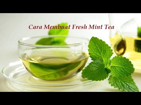 Video Cara Membuat Fresh Mint Tea (Teh Daun Mint Segar)