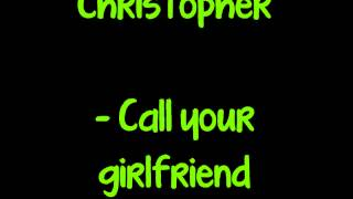 Christopher - Call your girlfriend