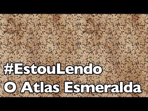 #EstouLendo | O Atlas Esmeralda