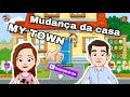 Rotina De Mudan a My Town