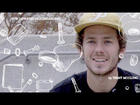 Trent McClung - How I Started Skateboarding