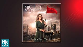 Michelle Nascimento – Batalha Contra o Mal (CD COMPLETO)