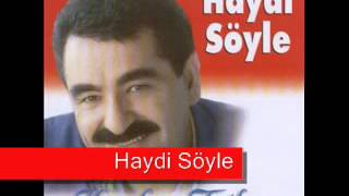 Ibrahim Tatlises   Haydi Söyle