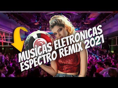 MUSICAS ELETRONICAS [ESPECTROREMIX 2021[   melhores msicas eletrnicas sem direitos 2021