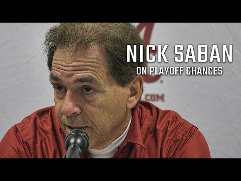 Hear what Nick Saban says about Alabama's playoff chances