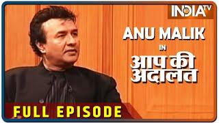 Music Composer Anu Malik in Aap Ki Adalat (Full Episode)