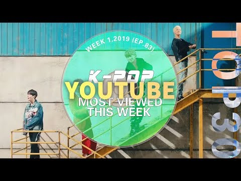 [TOP 30] MOST POPULAR K-POP MV IN ONE WEEK [20181230-20190105]