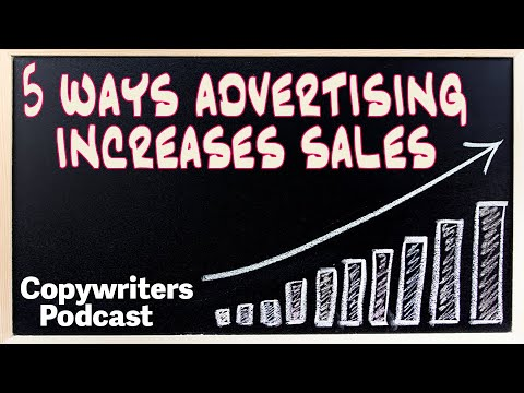 , title : '5 Ways Advertising Increases Sales — Copywriters Podcast 209