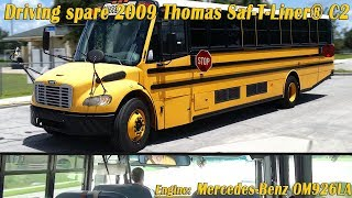 Driving spare 2009 Thomas Saf-T-Liner® C2 with MB OM926LA Engine [BUS #0801]
