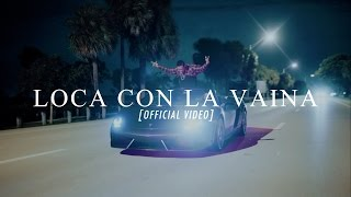 Loca Con Vaina - Fuego (Video)