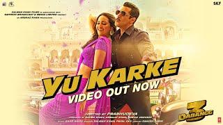 Dabangg 3: YU KARKE Video   Salman Khan, Sonakshi Sinha, Saiee Manjrekar   Payal Dev   Sajid Wajid