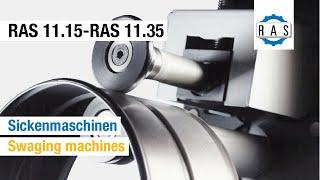 Sickenmaschinen RAS 11.15 und RAS 11.35   Swaging machines RAS 11.15 and RAS 11.35