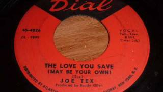 "Joe Tex ""The Love You Save (May Be Your Own)"" 45rpm"