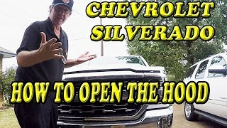 CHEVROLET SILVERADO HOW TO OPEN THE HOOD