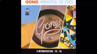 Gong - A Wingful of Eyes - A retrospective '75 '78 (1987) [FULL ALBUM]