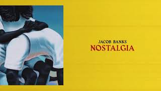 Jacob Banks - Nostalgia (Official Audio)