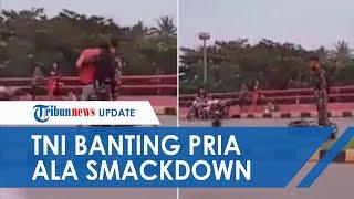 Viral Video Anggota TNI Banting ala SmackDown Pria yang Menabraknya, Kesal Ulah Balapan Liar