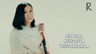 Dildora Niyozova - Yigitchilikda   Дилдора Ниёзова - Йигитчиликда