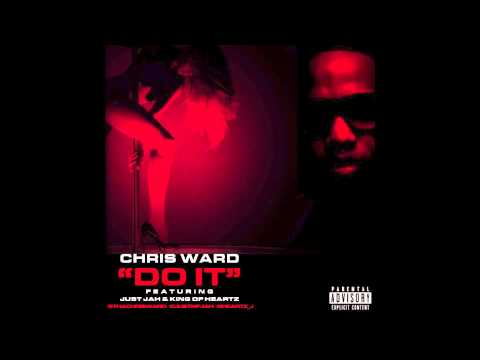 Do It - Chris Ward ft Jus Jah & King of Heartz