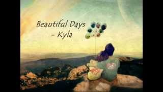 Beautiful Days - Kyla