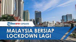 Kasus Positif Covid-19 Terus Naik, Malaysia Bersiap Terapkan Lockdown jika Tembus 100 Kasus per Hari