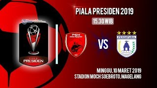 Sedang Berlangsung Live Streaming Piala Presiden 2019! PSM Makassar VS Persipura Jayapura