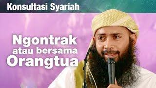 Gambar cover Konsultasi Syariah: Ngontrak atau Tinggal dengan Orang Tua - Ustadz Dr. Syafiq Riza Basalamah, MA.